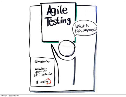 Agile Testing - What is this anyways? (Markus Gärtner, UTD-2012).pdf